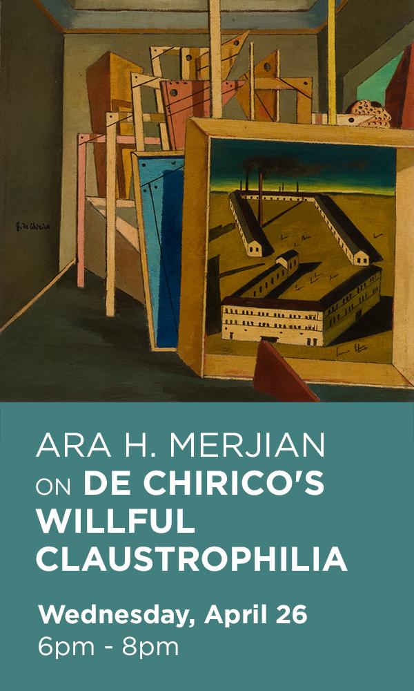CIMA_Ara_Merjian_Chirico_Claustrophilia_mailchimp